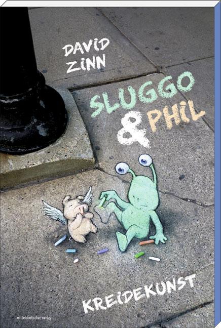 Sluggo & Phil | Kreidekunst | von Davin Zinn | Mitteldeutscher Verlag