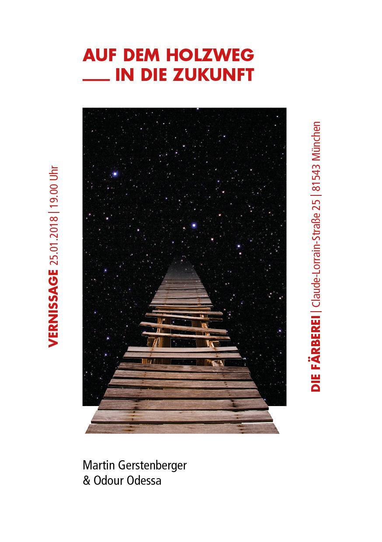 Auf dem Holzweg _ in die Zukunft | Ausstellung: Martin Gerstenberger & Odour Odessa | Ort: Die Färberei