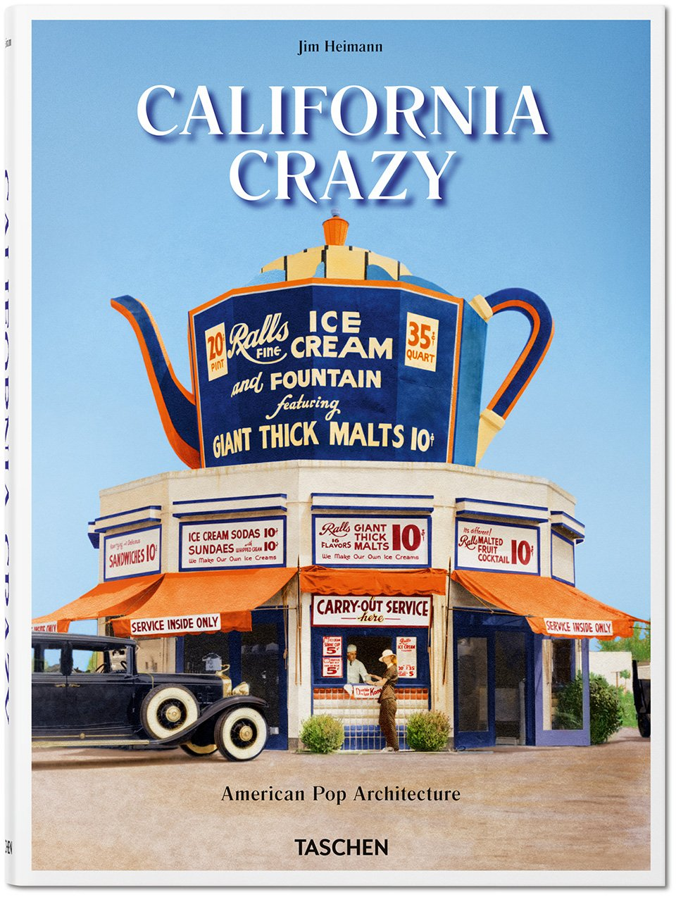 California Crazy. American Pop Architecture Jim Heimann