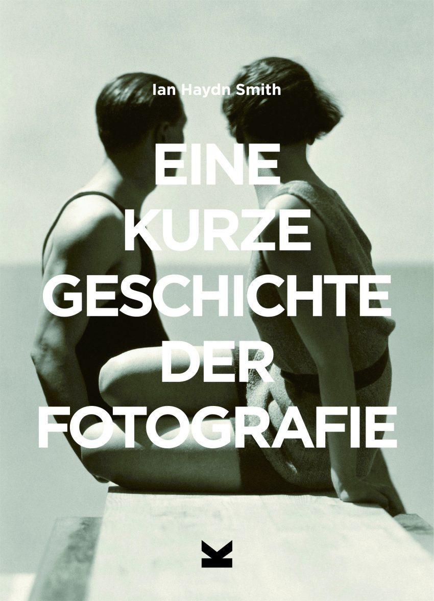 Kurze Geschichte der Fotografie_Cover | Ian Haydn Smith | Laurence King Verlag
